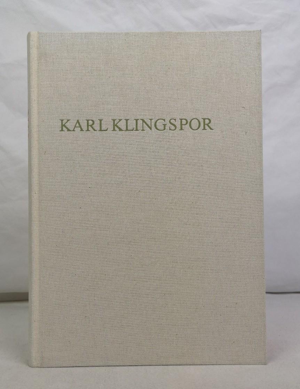 Karl Klingspor. Leben und Werk. Ein Beitrag zur Geschichte der deutschen Schriftkunst und des Schriftgießereiwesens im 20. Jahrhundert.