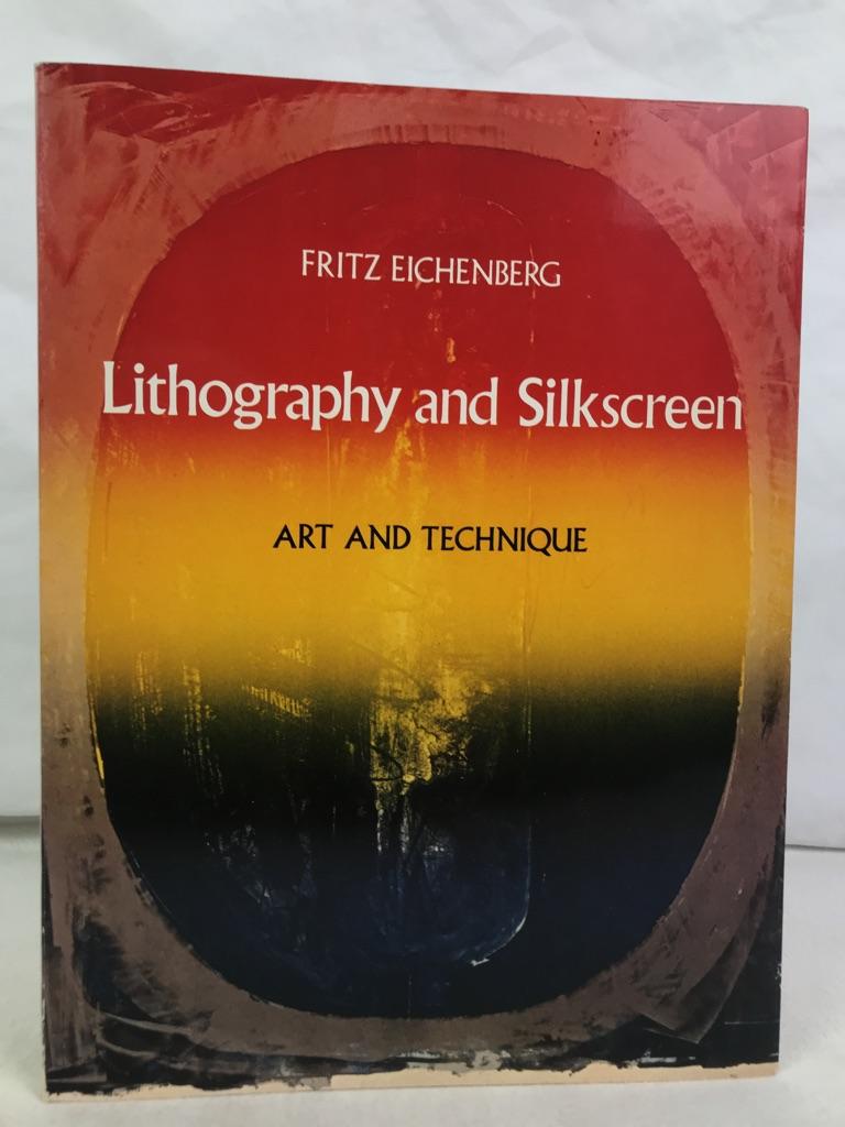 Eichenberg, Fritz: Lithography and Silkscreen: Art and Technique