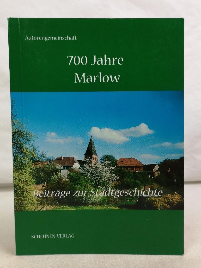 700 Jahre Stadt Marlow. Beiträge zur Stadtgeschichte.