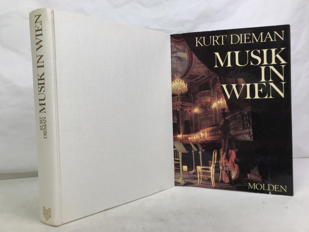 Dieman-Dichtl, Kurt: Musik in Wien. Kurt Dieman. 48 S. Farbbilder photogr. von Erich Lessing 1. - 10. Tsd.