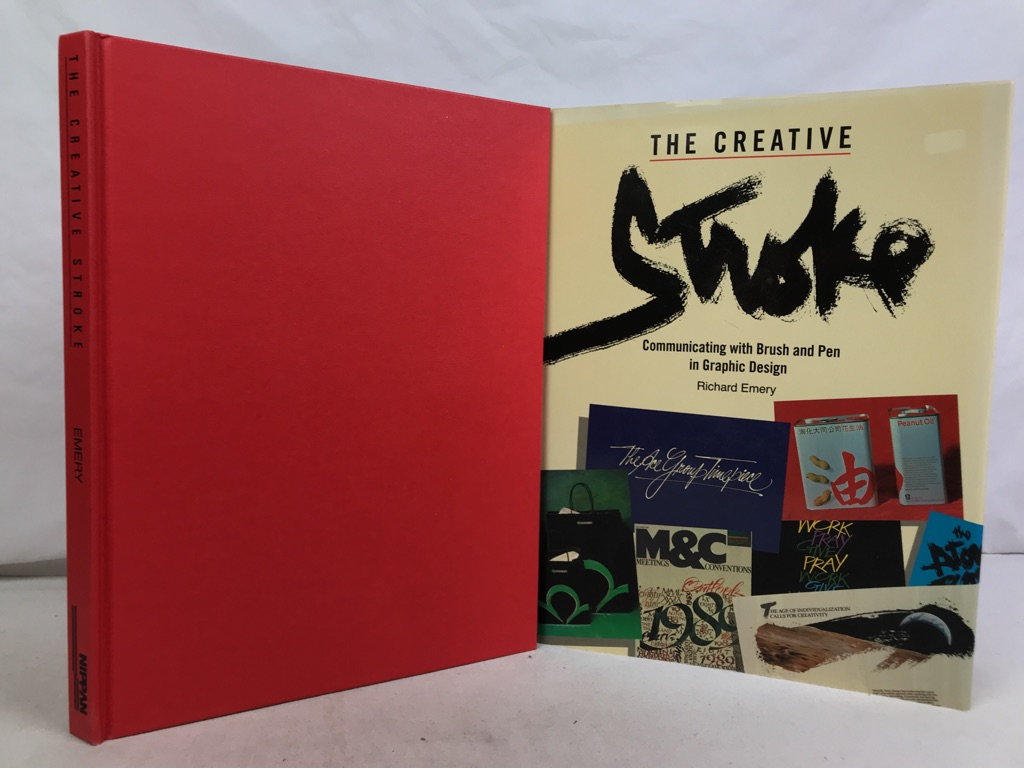 The Creative Stroke : Vol.1. communicating with brush and pen in graphic design ; illustrating the successful application of freehand graphics in today