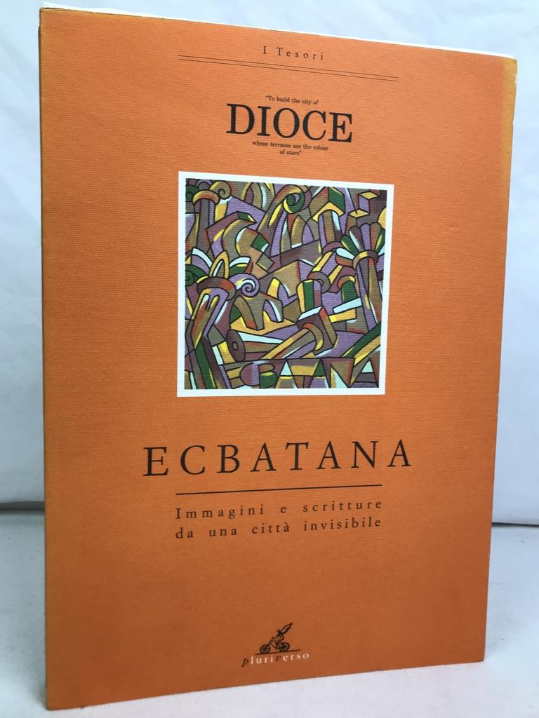 Ecbatana. Immagini e scritture da una città invisibile. Ausgabe von 1200 Exemplaren
