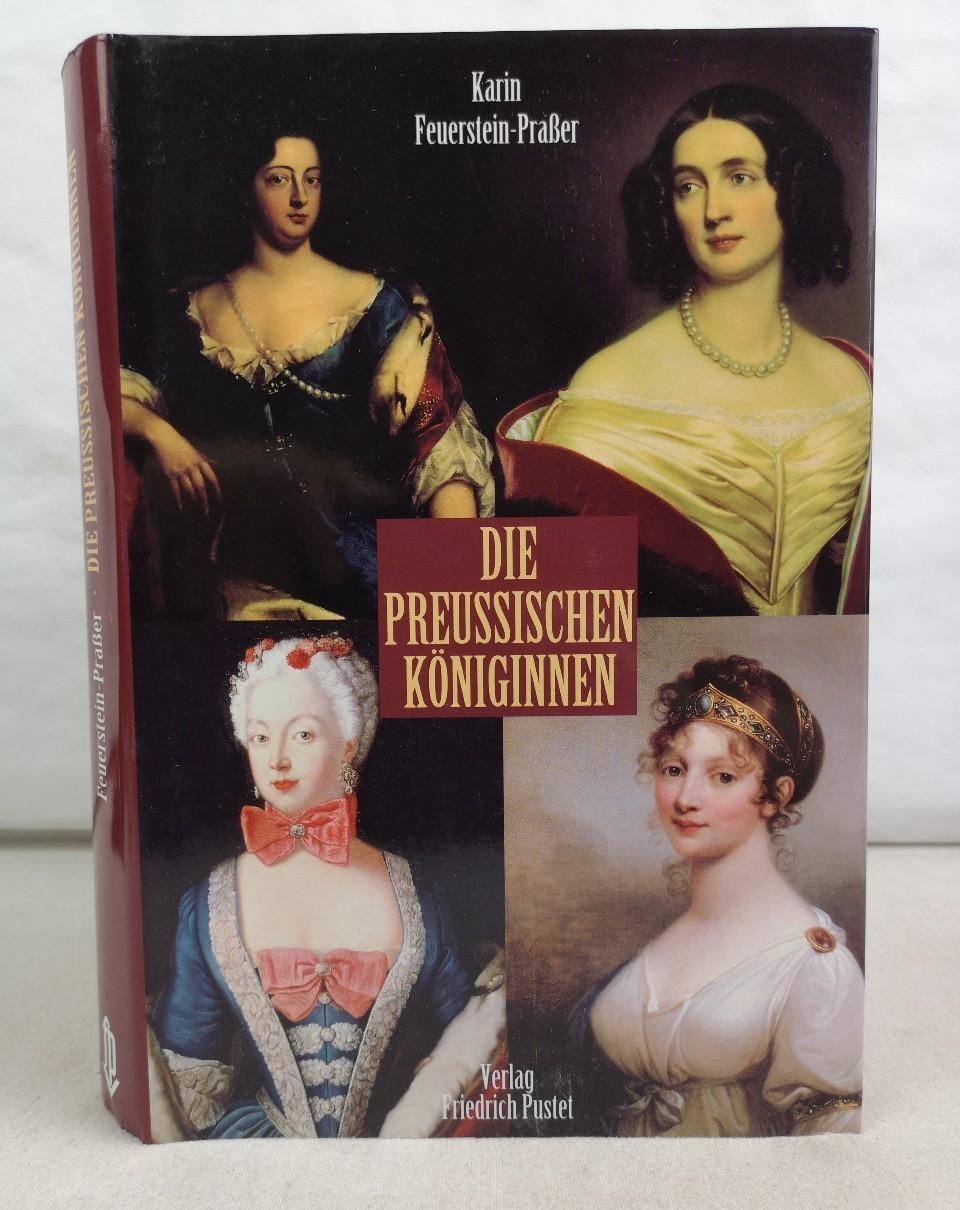 Die preußischen Königinnen. Karin Feuerstein-Praßer 2. Auflage