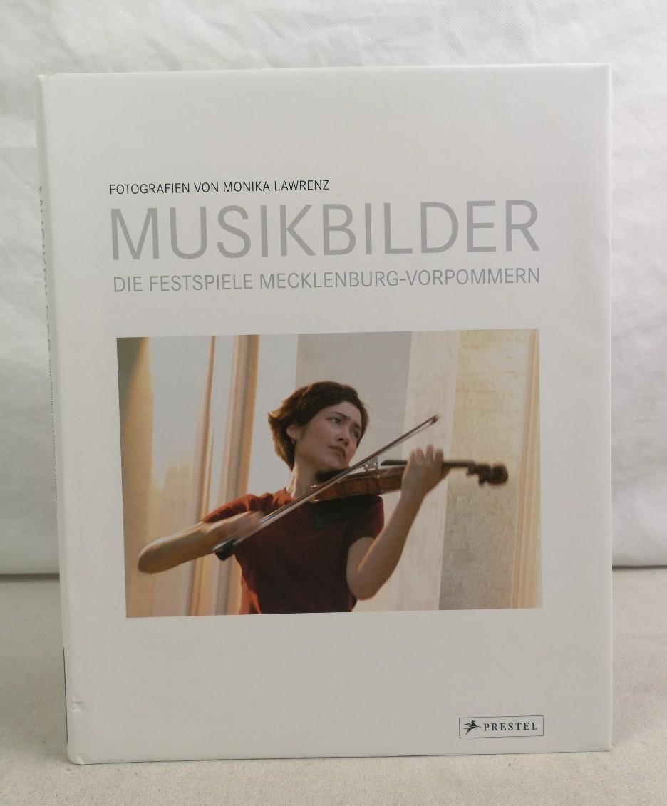 Musikbilder. Die Festspiele Mecklenburg-Vorpommern. Fotografien von Monika Lawrenz.