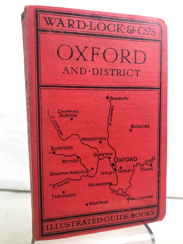 A Pictorial and Descriptive Guide to Oxford and District. With Key Plan of the Collages, Large Plan of the City, and two District Maps. Sixty Illustrations 3.Auflage
