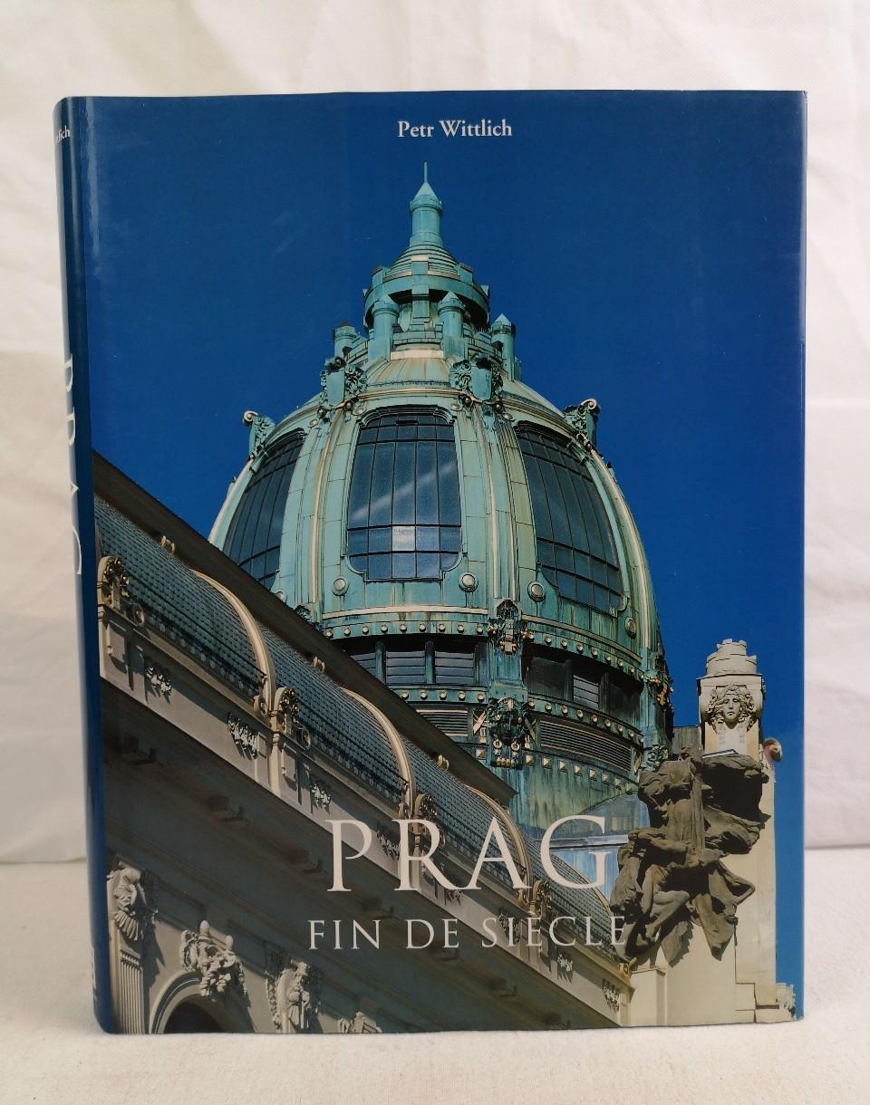 Wittlich, Petr: Prag fin de Siècle. Petr Wittlich. [Fotogr.: Jan Maly.;  Übers. aus dem Franz.: Kurt Kreuz ... Red.: Sabine Duda] / Evergreen