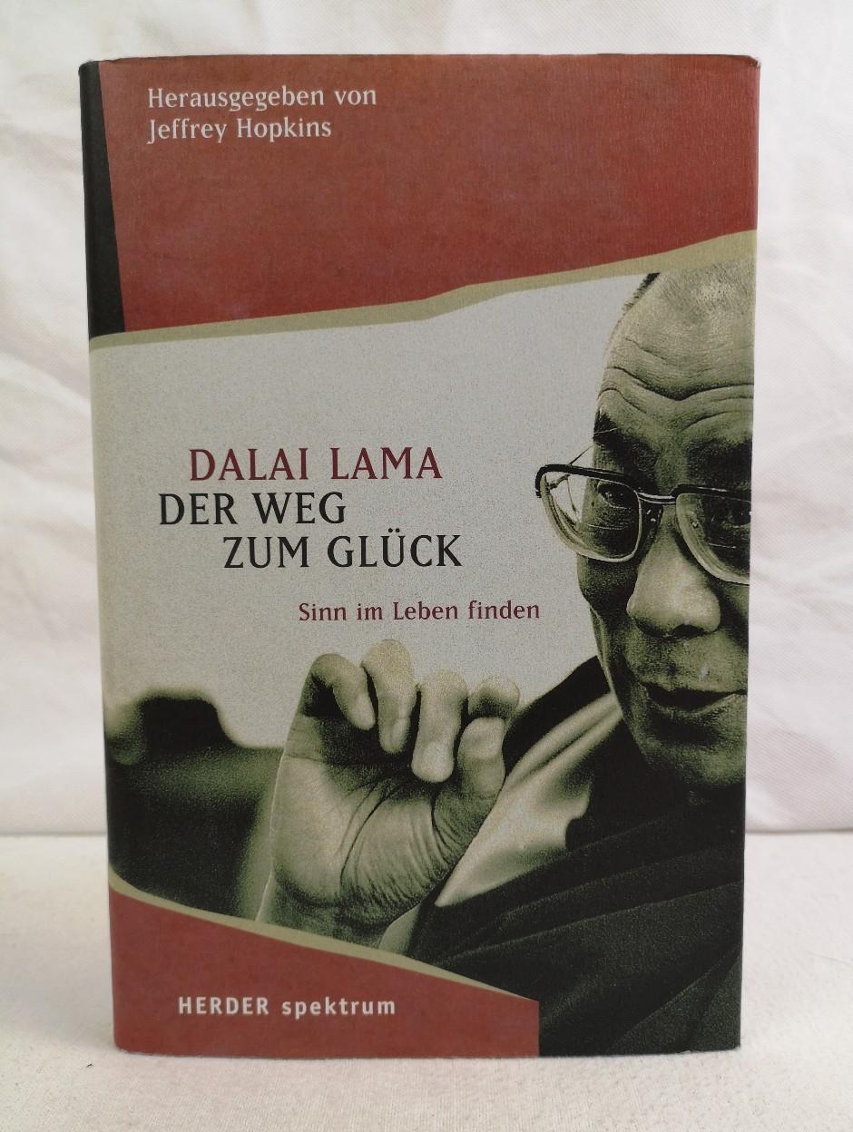 Der Weg zum Glück. Sinn im Leben finden. Dalai Lama. Hrsg. von Jeffrey Hopkins. Aus dem Amerikan. von Johannes Tröndle 5. Auflage