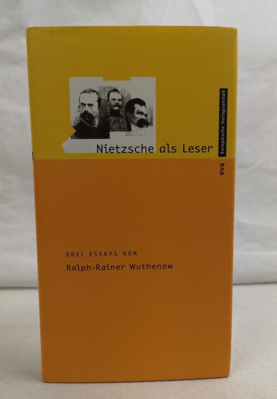 Wuthenow, Ralph: Nietzsche als Leser. Drei Essays.