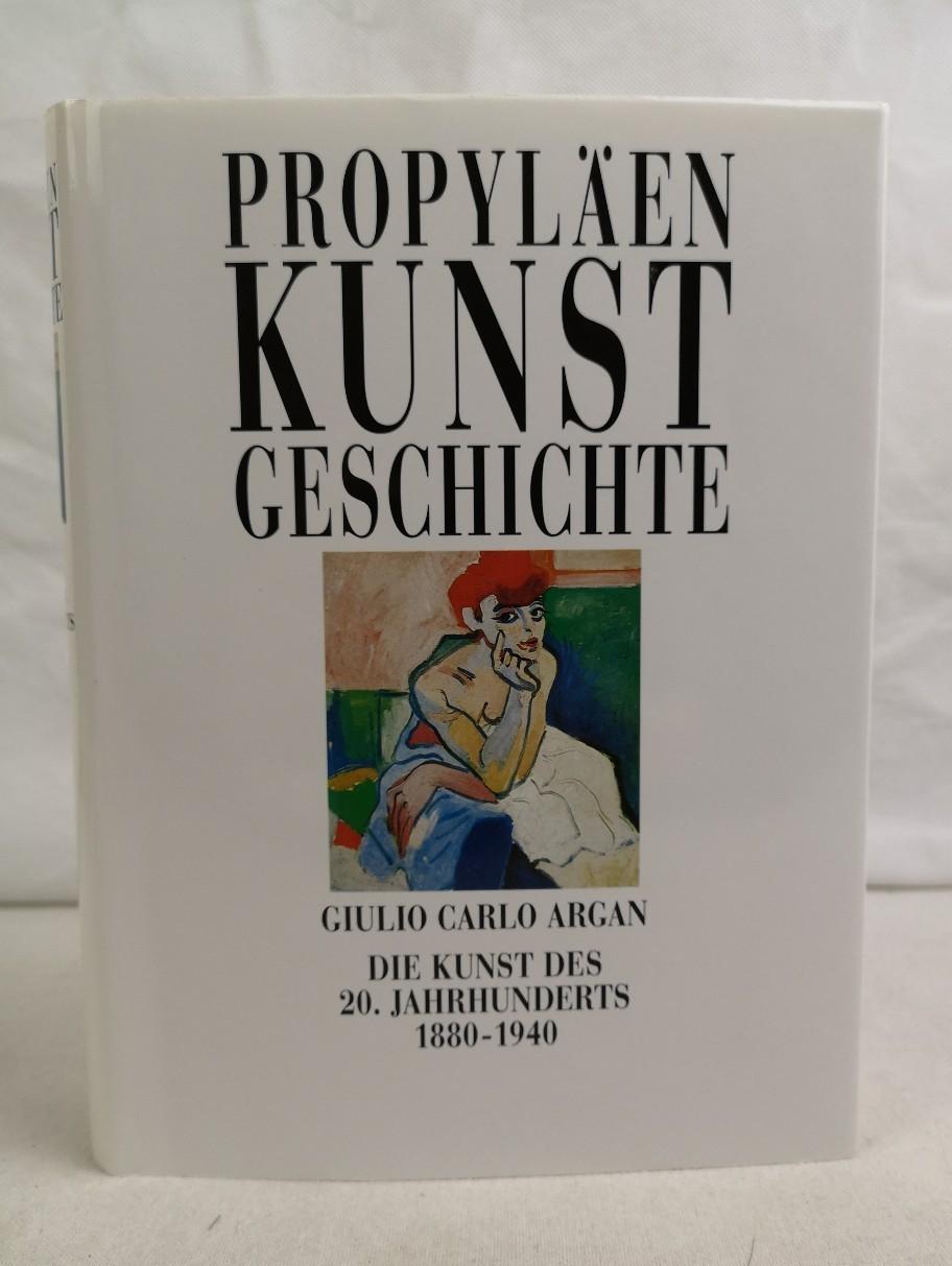 Propyläen-Kunstgeschichte. Die Kunst des 20. Jahrhunderts. 1880-1940. von. Mit Beitr. von Rossana Bossaglia ...
