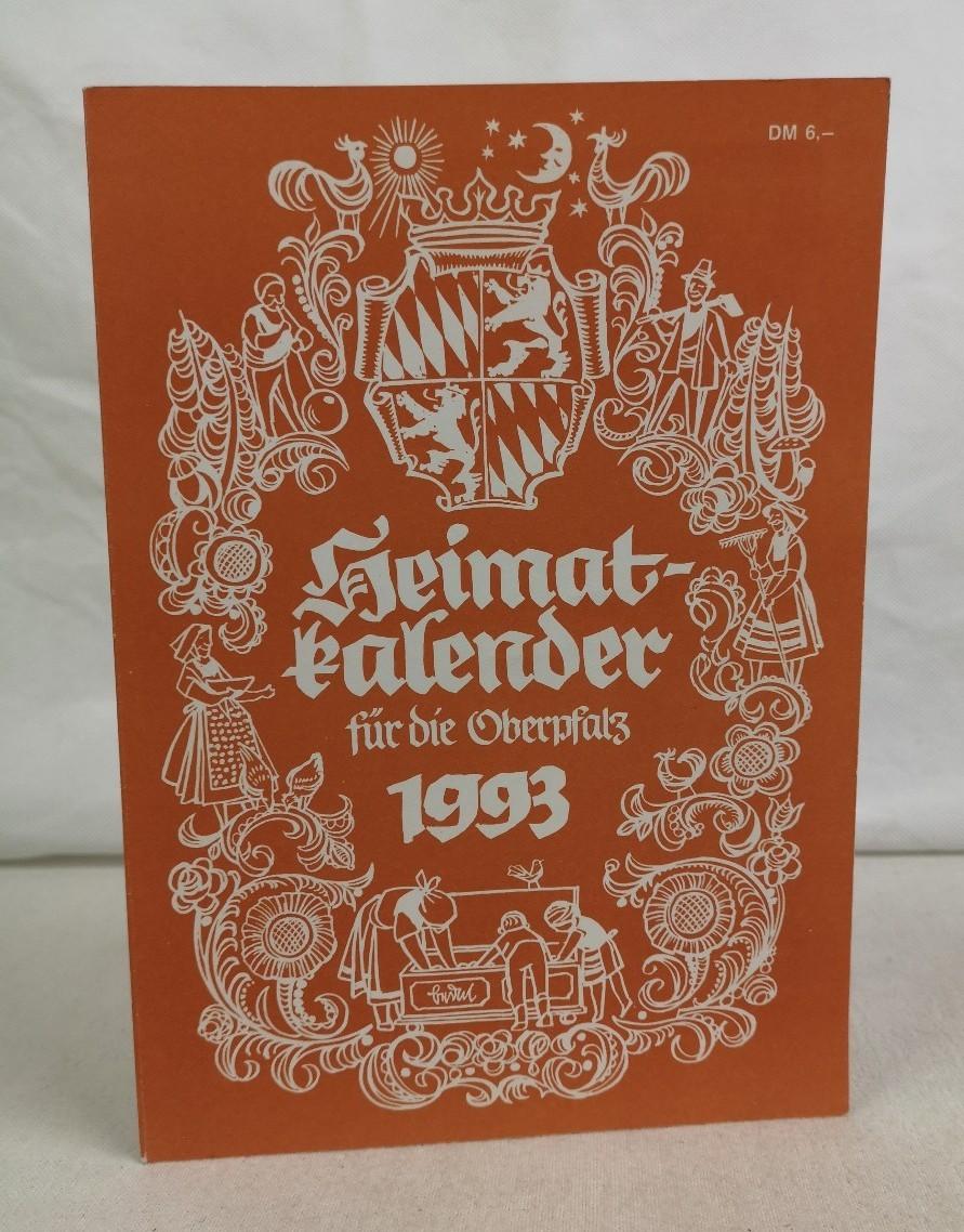 Busl, Franz (Hrsg.): Heimatkalender für die Oberpfalz 1993. 17.Jahrgang.