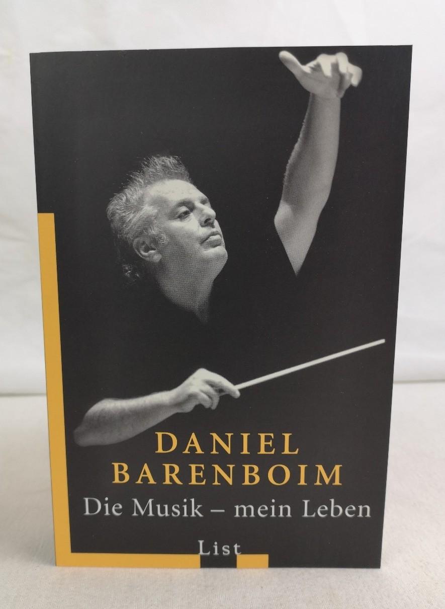 Die Musik - mein Leben. Daniel Barenboim. Hrsg. von Michael Lewin. Überarb. von Phillip Huscher. aus dem Engl. von Michael Lewin und Matthias Arzberger / List-Taschenbuch ; 60454 4. Aufl.