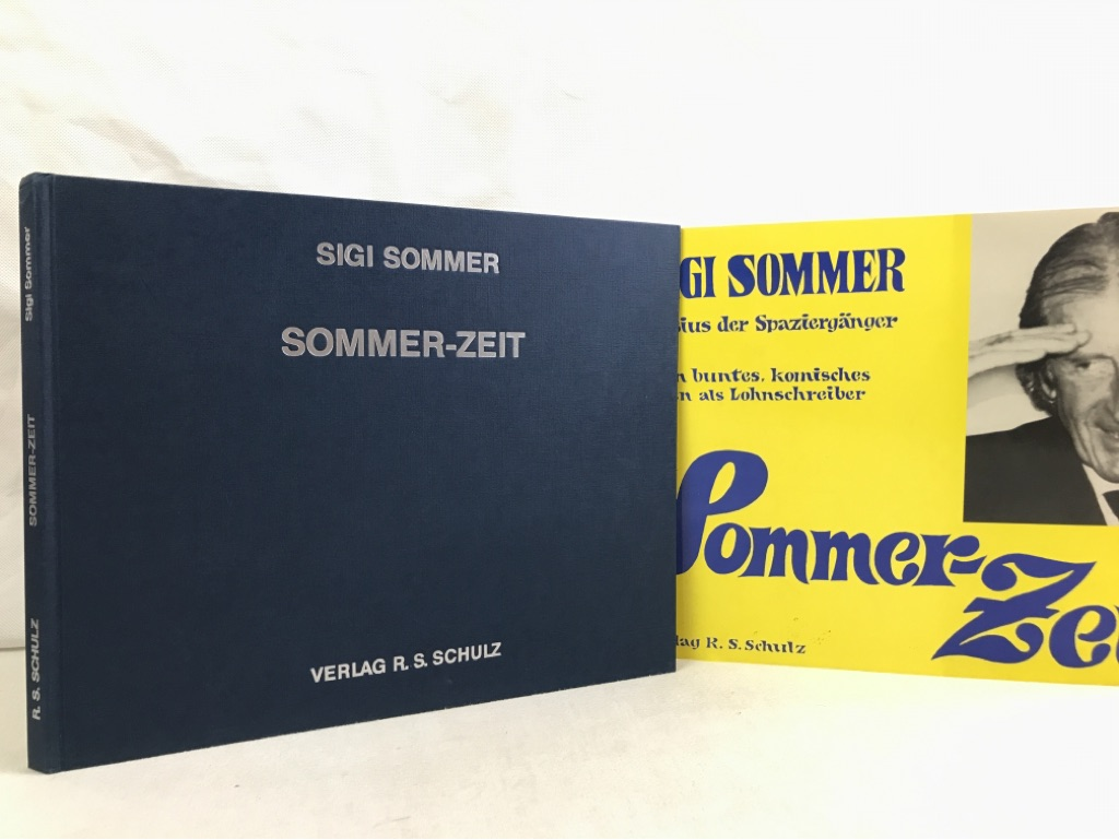Sommer-Zeit : mein buntes, komisches Leben als Lohnschreiber. Sigi Sommer