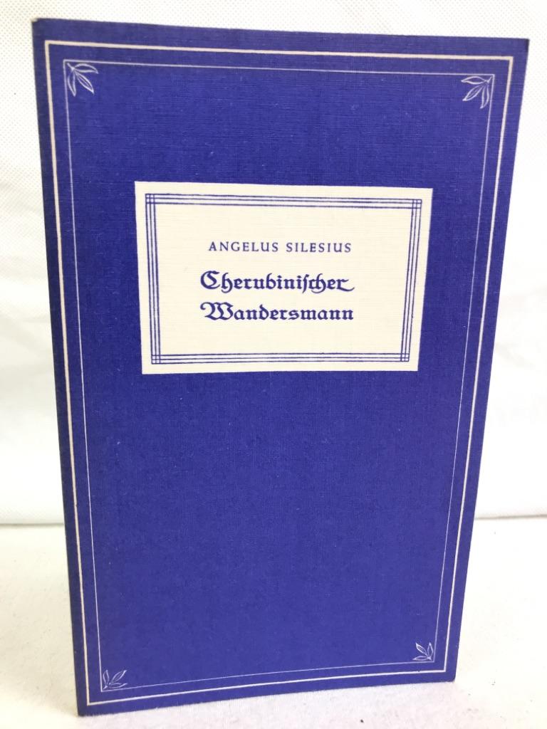 Angelus, Silesius: Cherubinischer Wandersmann. Angelus Silesius. Ausgew. u. eingel. von Walter Dürig 3., überarb. Aufl.