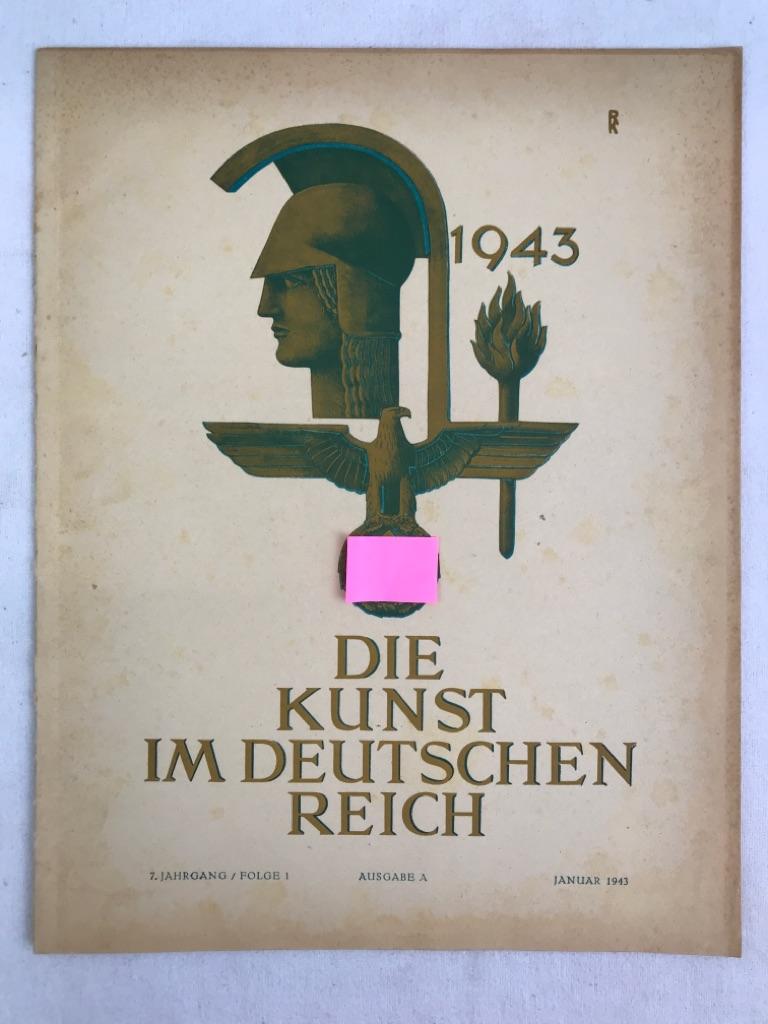 Beauftragter des Führers für die Überwachung der gesamten geistigen und weltanschaulichen Schulung und Erziehung der NSDAP., (Hrsg.): Die Kunst im Deutschen Reich. 1943, Ausgabe A. Folge 1, November 1943. 7.Jahrgang.