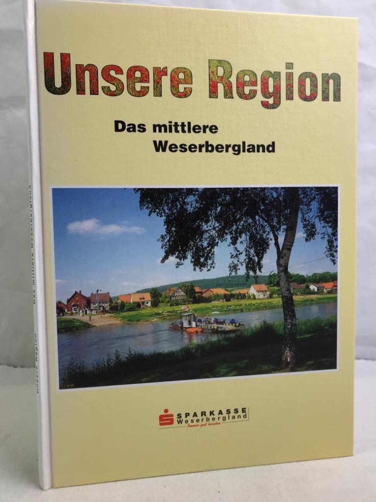 Unsere Region. Das mittlere Weserbergland. Herausgeber Sparkasse Weserbergland.