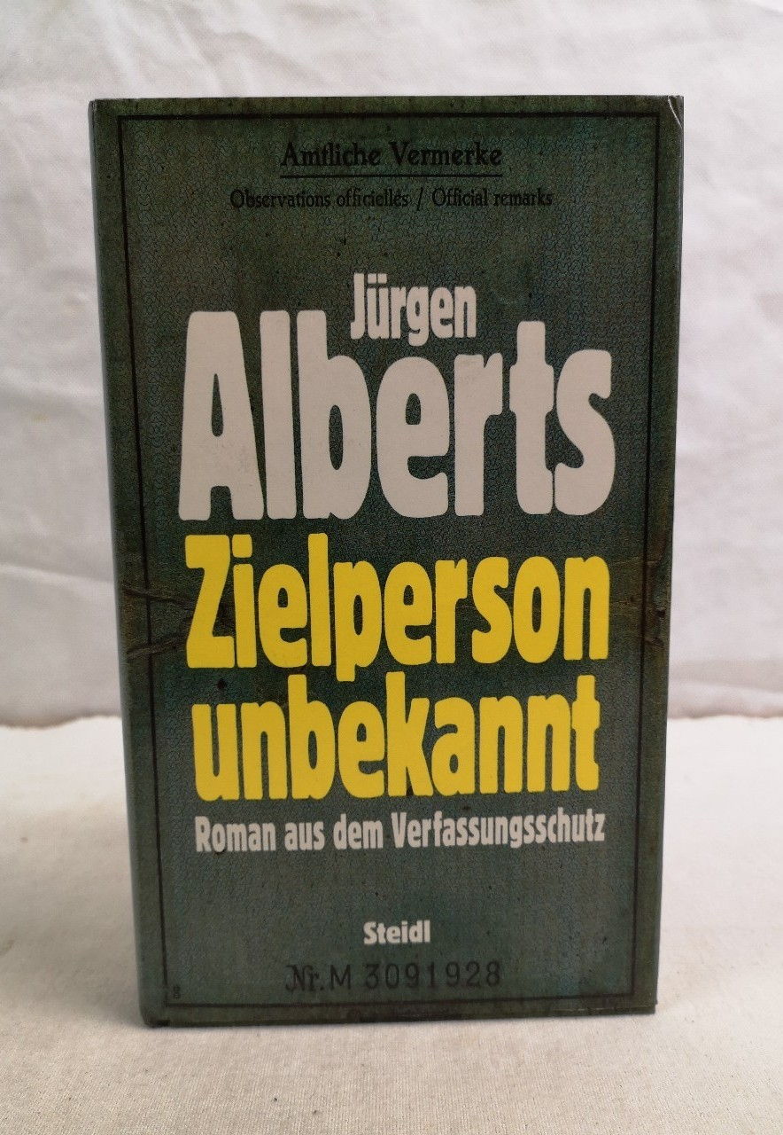 Zielperson unbekannt. Roman aus dem Verfassungsschutz. 2. Auflage