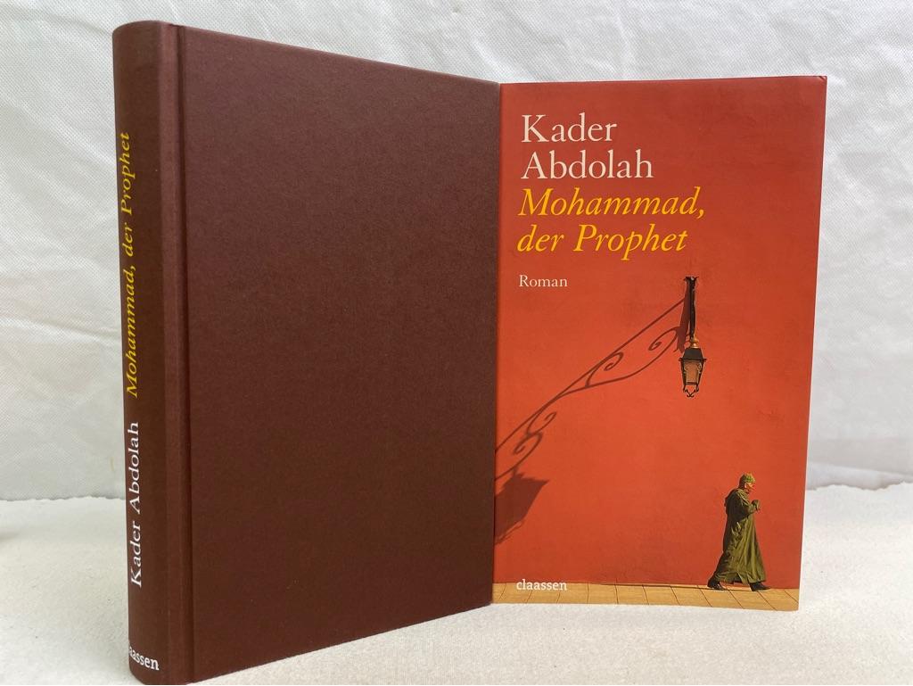 Mohammad, der Prophet : Roman. Kader Abdolah. Aus dem Niederländ. von Christiane Kuby