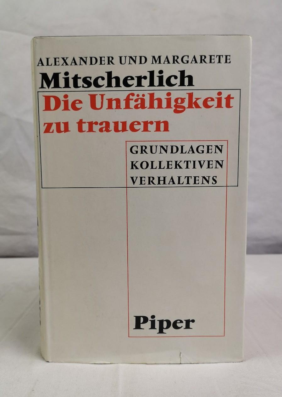 Mitscherlich, Margarete und Alexander Mitscherlich: Die Unfahigkeit zu trauern. Grundlage kollektiven Verhaltens. 53.-66.Tsd.