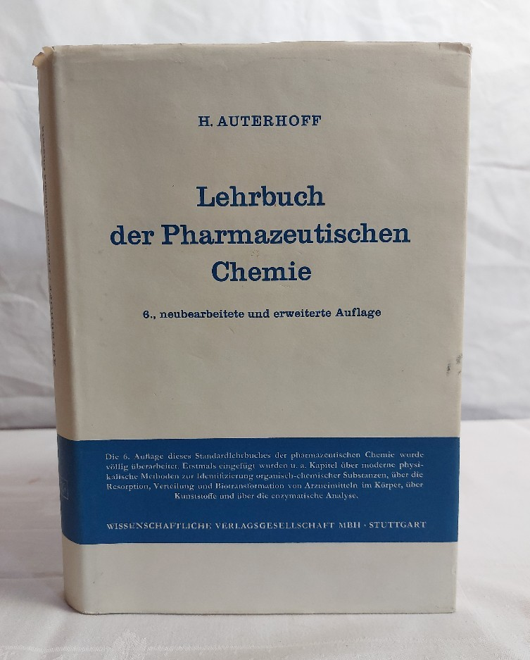 Lehrbuch der pharmazeutischen Chemie. Harry Auterhoff. Unter Mitarb. von Joachim Knabe 6., neubearb. u. erw. Aufl.