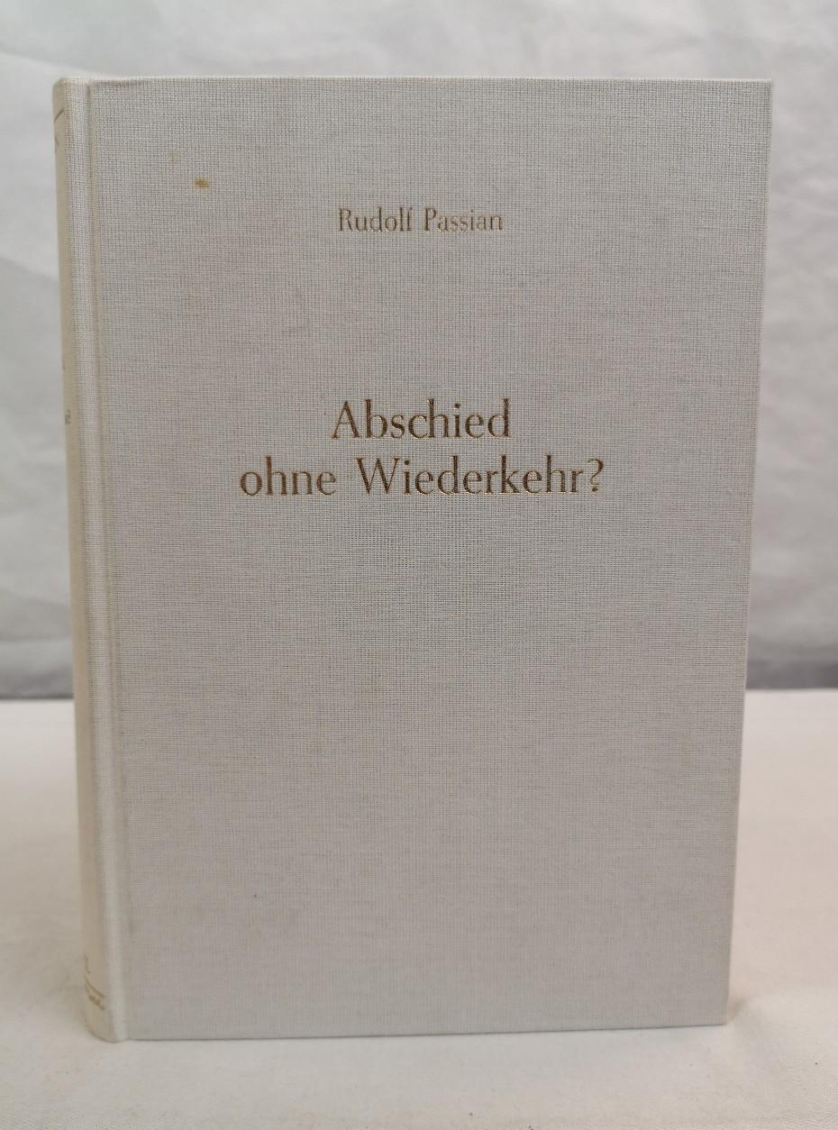 Abschied ohne Wiederkehr? : Tod und Jenseits in parapsychologischer Sicht. Erlebtes, Erfahrenes, Erforschtes. 5. Aufl.