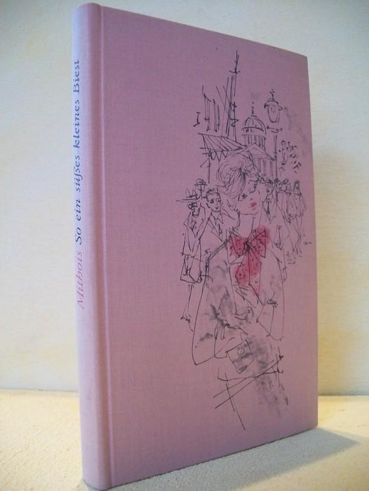 So ein süsses kleines Biest : Heiterer Roman Marcel Mithois. [Aus d. Franz. übertr. von Hildegard Rose Lest]