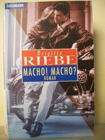 Macho! Macho? : Roman Brigitte Riebe