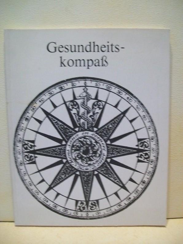 Kirch, Karl M.: Gesundheitskompass [Text: Karl M. Kirch. Fachl. Beratung: Bundeszentrale f. Gesundheitl. Aufklärung, Köln. Ill.: Jürgen Breun]