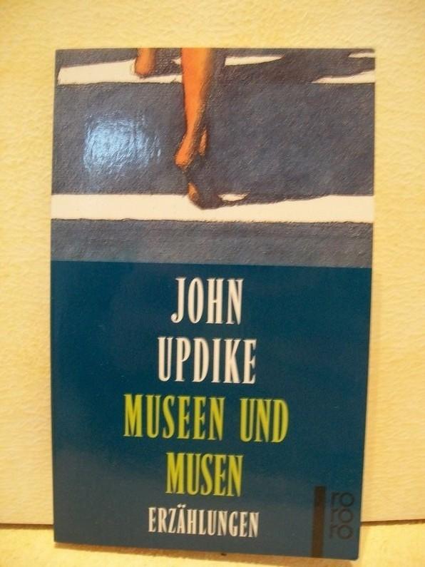 Museen und Musen : Erzählungen John Updike. Dt. von Uwe Friesel und Monica Michieli