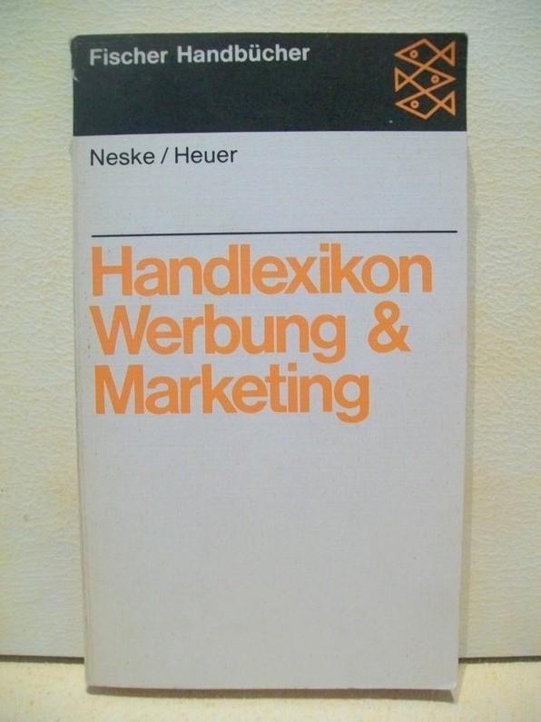 Neske, Fritz: Handlexikon Werbung und Marketing Fritz Neske. Unter Mitarb. von Gerd F. Heuer
