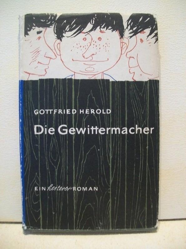 Herold, Gottfried: Die  Gewittermacher : Ein heiterer Roman Gottfried Herold