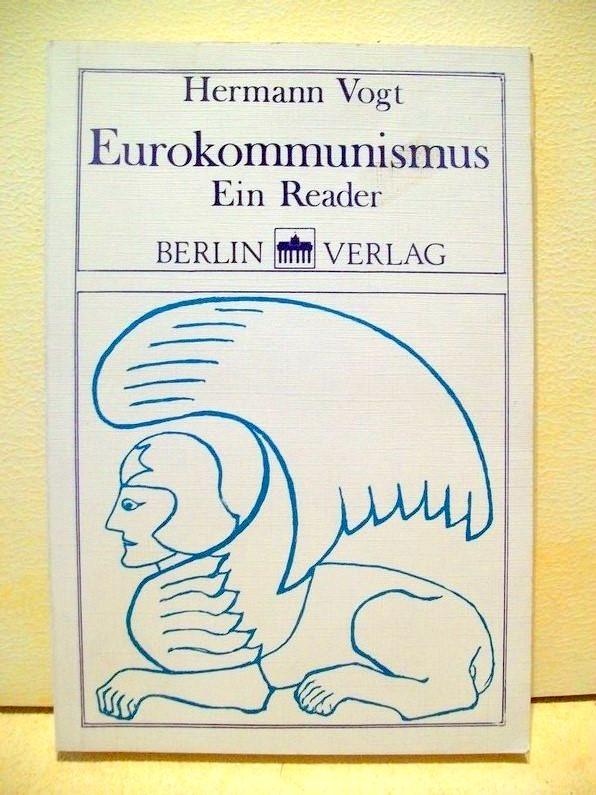 Eurokommunismus : e. Reader eingel. u. hrsg. von Hermann Vogt