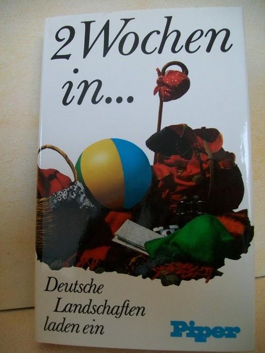 Ranft, Ferdinand (Hrsg.): 2[Zwei] Wochen in ... :  Detusche Landschaften laden ein Hrsg. von Ferdinand Ranft