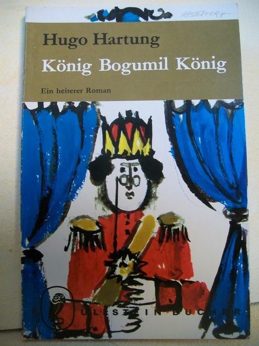 König Bogumil König : Ein heiterer Roman Hugo Hartung