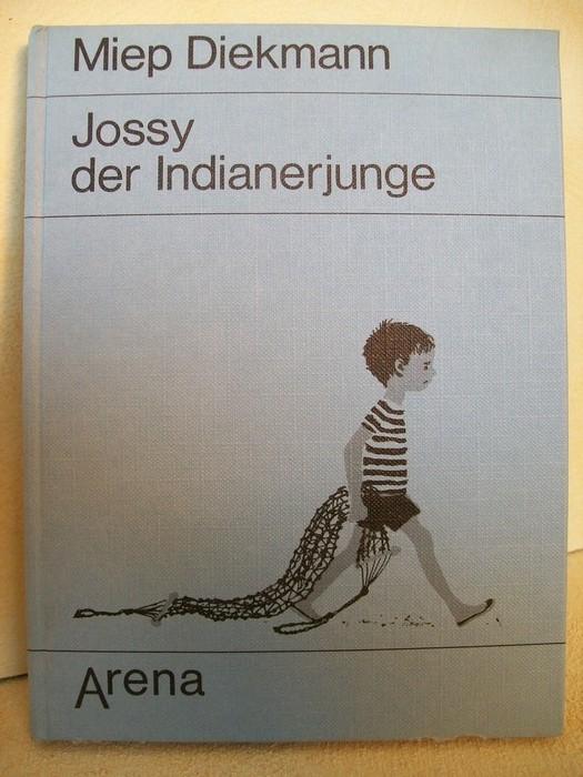 Jossy, der Indianerjunge. Wie d. Insel Aruba wieder e. richtigen Indianer bekommt. Miep Diekmann. [Dt. Übers.: Jürgen Hillner. Ill.: Jenny Dalenoord]
