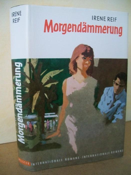 Morgendämmerung : Roman Irene Reif