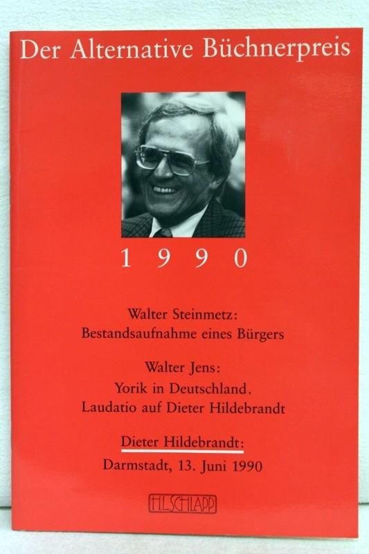 Diverse:: Der  alternative Büchnerpreis 1990 Enth. u.a.: Bestandsaufnahme eines Bürgers / Walter Steinmetz. Yorik in Deutschland / Walter Jens