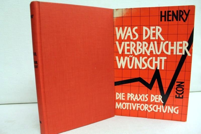Was der Verbraucher wünscht : Die Praxis d. Motivforschung. 1. Auflage,