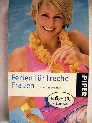 Ferien für freche Frauen starke Geschichten / hrsg. von Michaela Kenklies