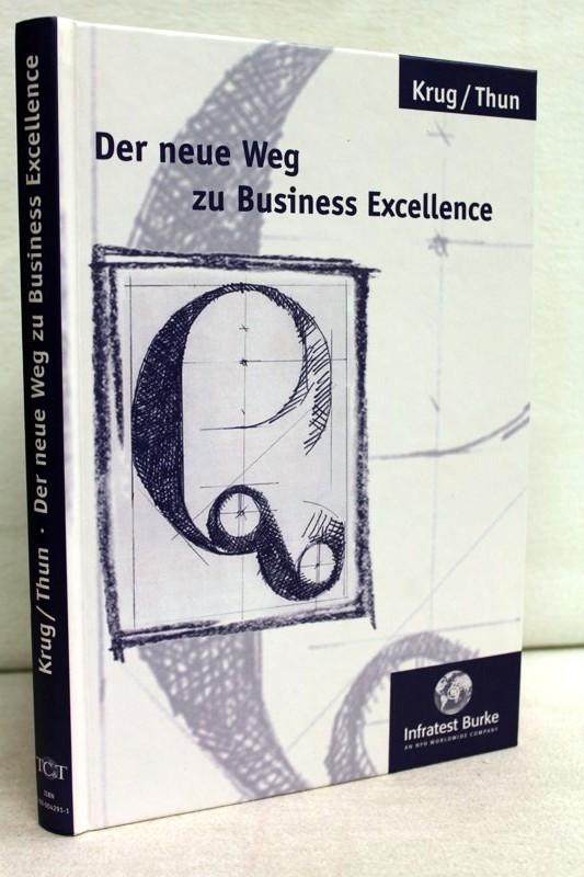 Krug,  Anja C.  und  Jürgen W.:  Thun: Der neue Weg zu Business Excellence Die beigefügte CD-ROM informiert über Softwareprodukte
