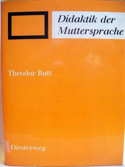 Didaktik der Muttersprache Theodor Rutt