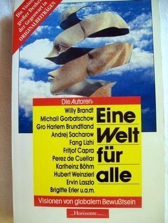 Eine  Welt für alle Visionen von globalem Bewusstsein / Hrsg. von Andreas Giger. [Die Autoren: Willy Brandt ...]