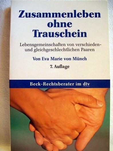 Münch, Eva Marie von: Zusammenleben ohne Trauschein. von Eva Marie v. Münch 7.Auflage
