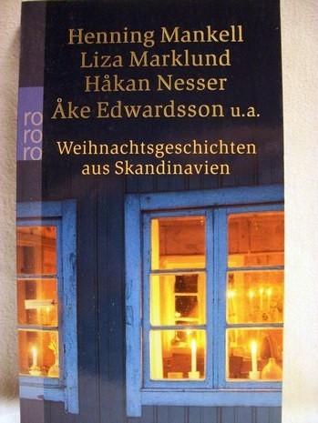 Weihnachtsgeschichten aus Skandinavien Annamari Arrakoski (Hg.). Dt. von Coletta Bürling ... [Henning Mankell ...]