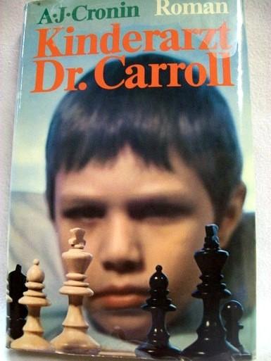 Kinderarzt Dr. Carroll Roman / A. J. Cronin. [Übers. von Helga u. Peter von Tramin]