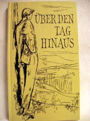 Über den Tag hinaus [Festschrift z. zehnjährigen Bestehen d. Stuttgarter Hausbücherei], 1948 - 1958 / [Beitr. von Ernest Hemingway u. a.]
