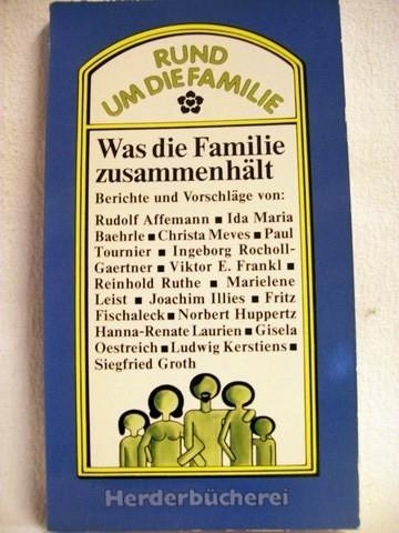 Was die Familie zusammenhält Berichte u. Vorschläge / [von Rudolf Affemann ...]