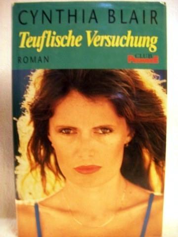 Blair, Cynthia: Teufliche Versuchung Roman / Cynthia Blair. Aus dem Amerikan. von Elke vom Scheidt