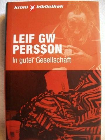 In guter Gesellschaft Roman / Leif GW Persson. Aus dem Schwed. von Gabriele Haefs
