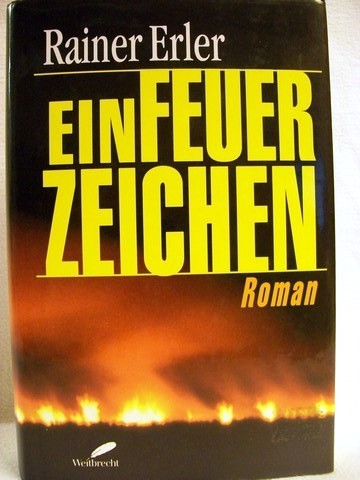 Ein  Feuerzeichen Roman / Rainer Erler