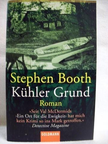 Kühler Grund Roman / Stephen Booth. Aus dem Engl. von Regina Rawlinson